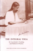 The Integral Yoga (Sri Aurobindo)
