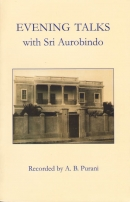 Evening Talks with Sri Aurobindo (A. B. Purani)