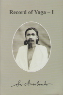 Records of Yoga - I (Sri Aurobindo)