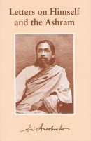 Letters on Himself and the Ashram (Sri Aurobindo)