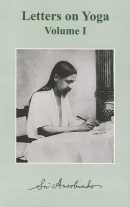 Letters on Yoga I (Sri Aurobindo)