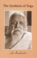 The Synthesis of Yoga (Sri Aurobindo)