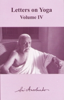 Letters on Yoga IV (Sri Aurobindo)