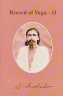 Records of Yoga - II (Sri Aurobindo)